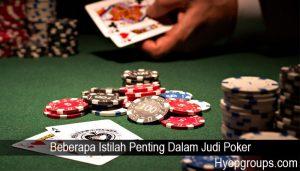 Beberapa Istilah Penting Dalam Judi Poker