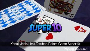 Kenali Jenis Limit Taruhan Dalam Game Super10