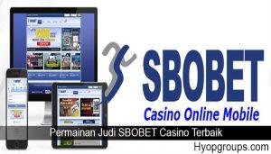 Permainan Judi SBOBET Casino Terbaik