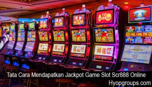 Tata Cara Mendapatkan Jackpot Game Slot Scr888 Online