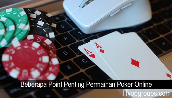 Beberapa Point Penting Permainan Poker Online