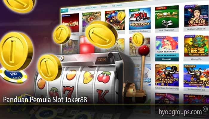 Panduan Pemula Slot Joker88