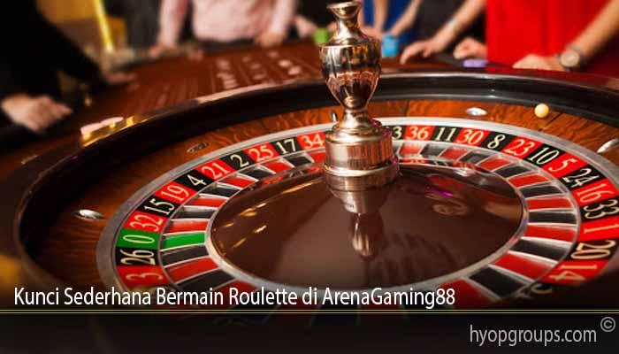 Kunci Sederhana Bermain Roulette di ArenaGaming88